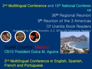 2 nd  Multilingual Conference  and  10 th  National Conference  36 th  Regional Reunion