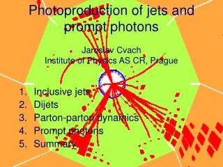 Photoproduction of jets and  prom p t photons Jaroslav Cvach Ins t itute of Physics AS CR, Prague