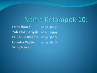 Nama Kelompok 10: