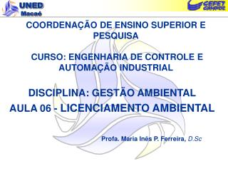 COORDENAÇÃO DE ENSINO SUPERIOR E PESQUISA CURSO: ENGENHARIA DE CONTROLE E AUTOMAÇÃO INDUSTRIAL