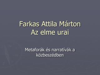 Farkas  Attila Márton Az  elme urai