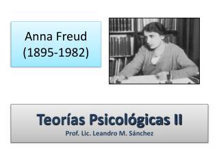 Teorías Psicológicas II Prof. Lic. Leandro M. Sánchez