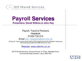 Payroll  Services Presenters: David Wilkins & John Hay