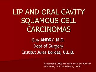 LIP AND ORAL CAVITY SQUAMOUS CELL CARCINOMAS