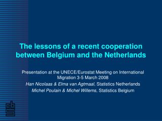 The lessons of a recent cooperation between Belgium and the Netherlands