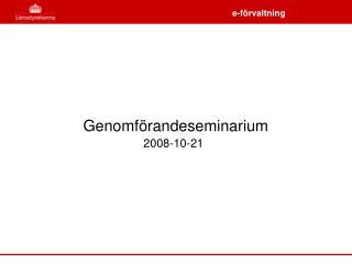 Genomförandeseminarium 2008-10-21
