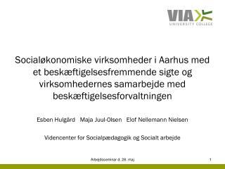 Om forskningsprojektet  Hvem er de socialøkonomiske virksomheder i Aarhus?