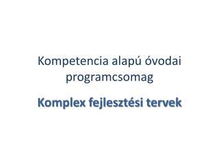Kompetencia alapú óvodai programcsomag