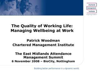 The Quality of Working Life: Managing Wellbeing at Work