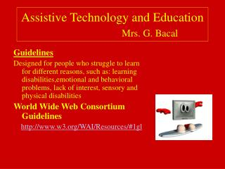 Assistive Technology and Education Mrs. G. Bacal
