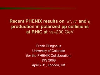 Frank Ellinghaus  University of Colorado (for the PHENIX Collaboration) DIS 2008
