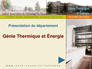 Présentation du département Génie Thermique et Énergie