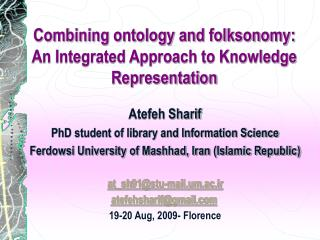 Combining ontology and folksonomy: An Integrated Approach to Knowledge Representation