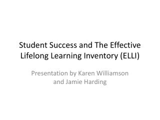 Student Success and The Effective Lifelong Learning Inventory (ELLI)