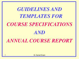 GUIDELINES AND TEMPLATES FOR  COURSE SPECIFICATIONS AND  ANNUAL COURSE REPORT