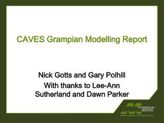 CAVES Grampian Modelling Report