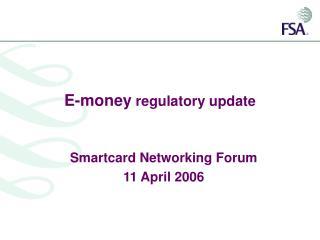 E-money  regulatory update