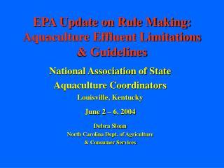 EPA Update on Rule Making: Aquaculture Effluent Limitations & Guidelines