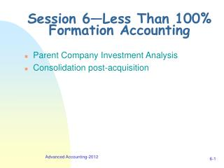 Session 6—Less Than 100% Formation Accounting