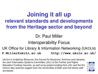 Joining it all up relevant standards and developments from the Heritage sector and beyond