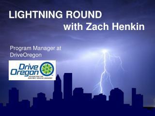 LIGHTNING ROUND                     with Zach  Henkin