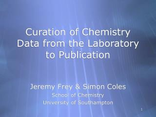 Curation of Chemistry Data from the Laboratory to Publication
