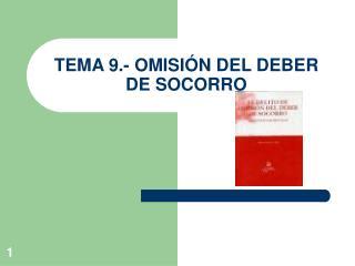 TEMA 9.- OMISIÓN DEL DEBER DE SOCORRO