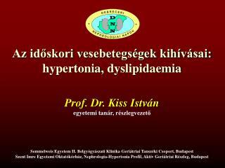 Az id?skori vesebetegs�gek kih�v�sai:  hypertonia ,  dyslipidaemia