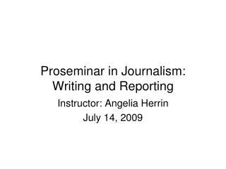 Proseminar  in Journalism: Writing and Reporting