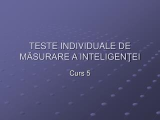 TESTE INDIVIDUALE DE M?SURARE A INTELIGEN?EI