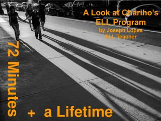 A Look at Chariho's ELL Program by Joseph Lopes ELL Teacher