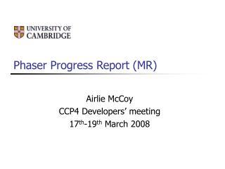 Phaser Progress Report (MR)