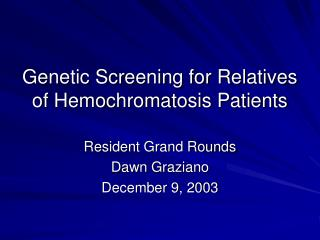 Genetic Screening for Relatives of Hemochromatosis Patients