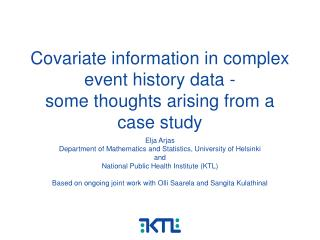 Covariate information in complex event history data - some thoughts arising from a case study