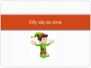 Elfy idą do kina