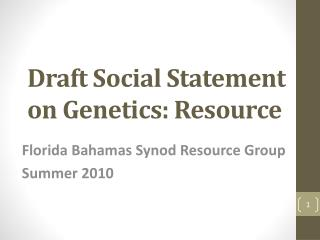 Draft Social Statement on Genetics: Resource