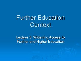 Further Education Context