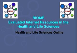 BIOME Evaluated Internet Resources in the Health and Life Sciences