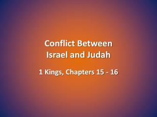 Conflict Between  Israel and Judah