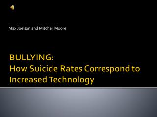 BULLYING:  How Suicide Rates Correspond to Increased Technology