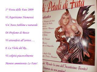 1° Festa delle Fate 2009 Vi Aspettiamo Numerosi Un'Aura Sublime e naturale Di Profumo di Bosco