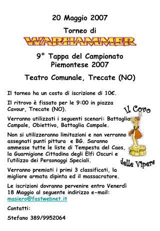 20 Maggio 2007 Torneo di 9° Tappa del Campionato Piemontese 2007 Teatro Comunale, Trecate (NO)
