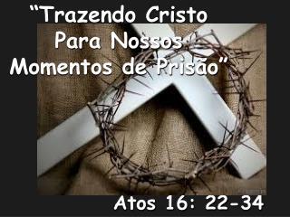 Atos 16: 22-34