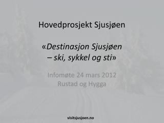 Hovedprosjekt Sjusjøen « Destinasjon Sjusjøen  –  ski, sykkel og sti »