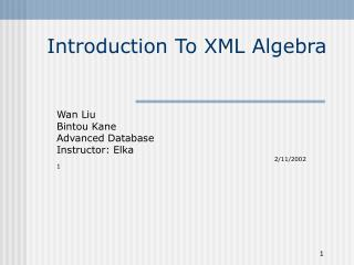 Introduction To XML Algebra