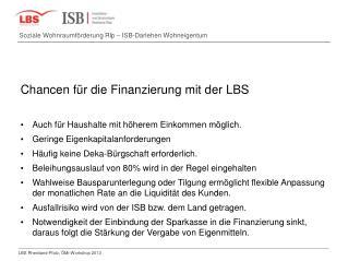 Chancen für die Finanzierung mit der LBS Auch für Haushalte mit höherem Einkommen möglich.