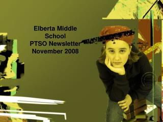 Elberta Middle School PTSO Newsletter November 2008