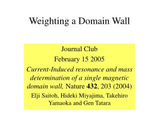 Weighting a Domain Wall