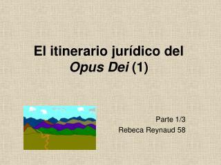 El itinerario jurídico del  Opus Dei  (1)