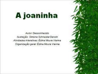 1) O texto conta a história de uma joaninha. Porque ela era diferente?